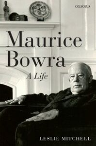 Foto Cover di Maurice Bowra A Life, Ebook inglese di Leslie Mitchell, edito da Oxford University Press