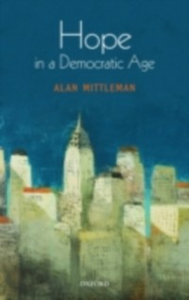 Ebook in inglese Hope in a Democratic Age: Philosophy, Religion, and Political Theory Mittleman, Alan