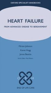 Ebook in inglese Heart Failure: From Advanced Disease to Bereavement Beattie, James , Hogg, Karen , Johnson, Miriam