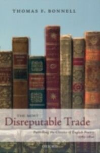 Ebook in inglese Most Disreputable Trade: Publishing the Classics of English Poetry 1765-1810 Bonnell, Thomas F.