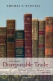 Most Disreputable Trade: Publishing the Classics of English Poetry 1765-1810