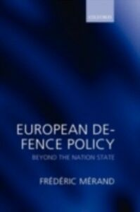 Foto Cover di European Defence Policy: Beyond the Nation State, Ebook inglese di AA.VV edito da OUP Oxford