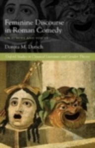 Ebook in inglese Feminine Discourse in Roman Comedy: On Echoes and Voices Dutsch, Dorota M.