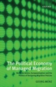 Ebook in inglese Political Economy of Managed Migration: Nonstate Actors, Europeanization, and the Politics of Designing Migration Policies Menz, Georg