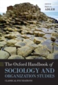 Foto Cover di Oxford Handbook of Sociology and Organization Studies: Classical Foundations, Ebook inglese di  edito da OUP Oxford