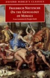 Ebook in inglese On the Genealogy of Morals : A Polemic. By way of clarification and supplement to my last book Beyond Good and Evil Nietzsche, Friedrich