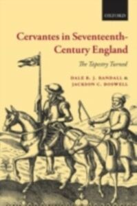 Ebook in inglese Cervantes in Seventeenth-Century England: The Tapestry Turned Boswell, Jackson C. , Randall, Dale B. J.