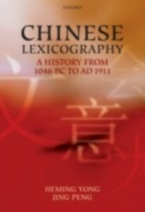Ebook in inglese Chinese Lexicography: A History from 1046 BC to AD 1911 Peng, Jing , Yong, Heming