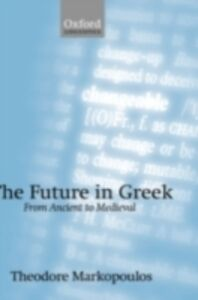 Ebook in inglese Future in Greek: From Ancient to Medieval Markopoulos, Theodore