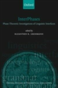 Foto Cover di InterPhases: Phase-Theoretic Investigations of Linguistic Interfaces, Ebook inglese di  edito da OUP Oxford