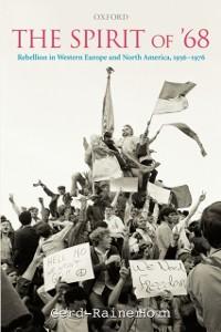 Ebook in inglese Spirit of '68: Rebellion in Western Europe and North America, 1956-1976 Horn, Gerd-Rainer