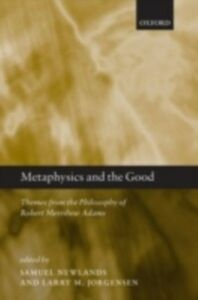 Ebook in inglese Metaphysics and the Good: Themes from the Philosophy of Robert Merrihew Adams
