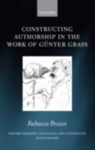 Ebook in inglese Constructing Authorship in the Work of Günter Grass Braun, Rebecca