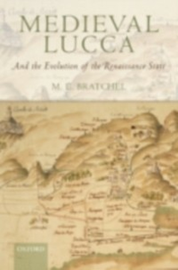 Ebook in inglese Medieval Lucca: And the Evolution of the Renaissance State Bratchel, M. E.