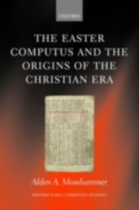 Ebook in inglese Easter Computus and the Origins of the Christian Era Mosshammer, Alden A.