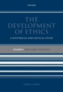 Ebook in inglese Development of Ethics: Volume 2: From Suarez to Rousseau Irwin, Terence
