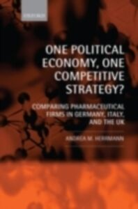 Ebook in inglese One Political Economy, One Competitive Strategy?: Comparing Pharmaceutical Firms in Germany, Italy, and the UK Herrmann, Andrea M.