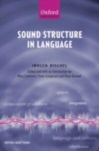 Foto Cover di Sound Structure in Language, Ebook inglese di J&oslash,rgen Rischel, edito da OUP Oxford