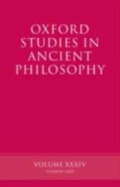 Oxford Studies in Ancient Philosophy Volume XXXIV