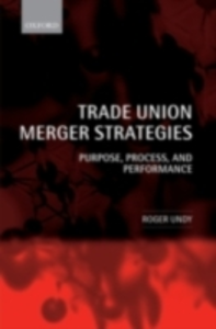 Ebook in inglese Trade Union Merger Strategies: Purpose, Process, and Performance Undy, Roger