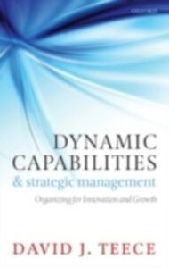 Ebook in inglese Dynamic Capabilities and Strategic Management: Organizing for Innovation and Growth Teece, David J.