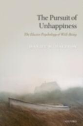 Pursuit of Unhappiness: The Elusive Psychology of Well-Being