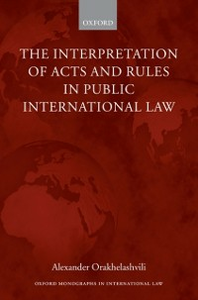 Ebook in inglese Interpretation of Acts and Rules in Public International Law Orakhelashvili, Alexander