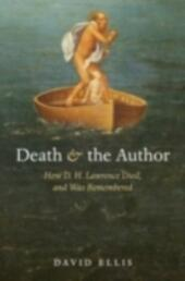 Death and the Author: How D. H. Lawrence Died, and Was Remembered