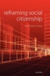 Foto Cover di Reframing Social Citizenship, Ebook inglese di Peter Taylor-Gooby, edito da OUP Oxford