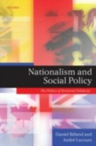Ebook in inglese Nationalism and Social Policy: The Politics of Territorial Solidarity B&eacute , land, Daniel , BA(c)land, Daniel , Lecours, Andr&eacute , Lecours, AndrA(c)