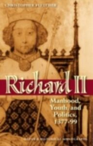 Ebook in inglese Richard II: Manhood, Youth, and Politics 1377-99 Fletcher, Christopher