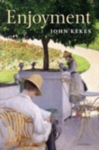 Ebook in inglese Enjoyment: The Moral Significance of Styles of Life Kekes, John