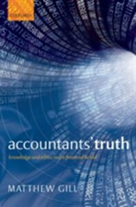Ebook in inglese Accountants' Truth: Knowledge and Ethics in the Financial World Gill, Matthew