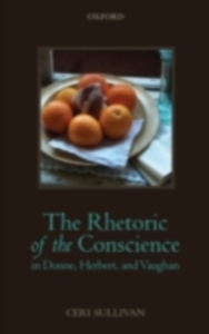 Ebook in inglese Rhetoric of the Conscience in Donne, Herbert, and Vaughan Sullivan, Ceri