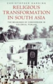 Religious Transformation in South Asia: The Meanings of Conversion in Colonial Punjab