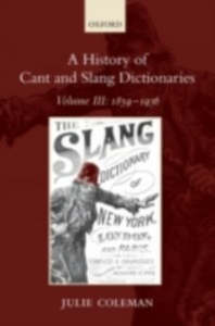 Ebook in inglese History of Cant and Slang Dictionaries: Volume III: 1859-1936 Coleman, Julie