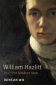 Ebook in inglese William Hazlitt: The First Modern Man Wu, Duncan