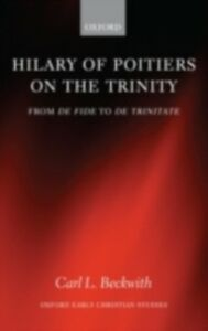 Ebook in inglese Hilary of Poitiers on the Trinity: From De Fide to De Trinitate Beckwith, Carl