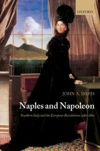 Ebook in inglese Naples and Napoleon: Southern Italy and the European Revolutions, 1780-1860 Davis, John A.