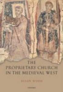 Ebook in inglese Proprietary Church in the Medieval West Wood, Susan