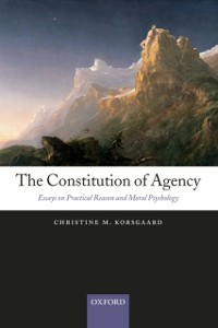 Ebook in inglese Constitution of Agency: Essays on Practical Reason and Moral Psychology Korsgaard, Christine M.