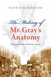 Making of Mr Gray's Anatomy: Bodies, books, fortune, fame
