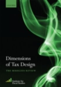 Ebook in inglese Dimensions of Tax Design: The Mirrlees Review -, -