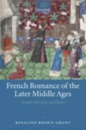 French Romance of the Later Middle Ages: Gender, Morality, and Desire