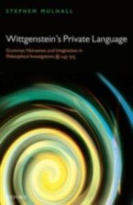 Foto Cover di Wittgenstein's Private Language: Grammar, Nonsense and Imagination in Philosophical Investigations, SCSC 243-315, Ebook inglese di  edito da Clarendon Press