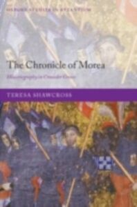 Ebook in inglese Chronicle of Morea: Historiography in Crusader Greece Shawcross, Teresa