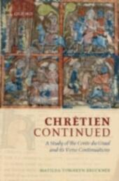 Chrétien Continued: A Study of the Conte du Graal and its Verse Continuations