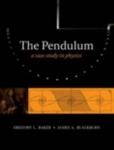 Ebook in inglese Pendulum: A Case Study in Physics Baker, Gregory L. , Blackburn, James A.