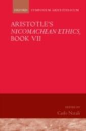 Aristotle's Nicomachean Ethics, Book VII: Symposium Aristotelicum