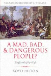 Mad, Bad, and Dangerous People? England 1783-1846